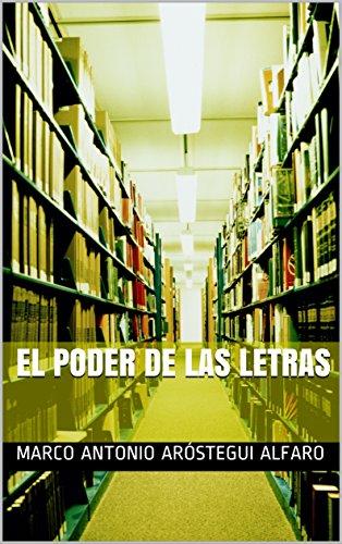 Descargar Libro El Poder de las Letras de Marco Antonio Aróstegui Alfaro
