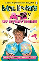 Mrs. Brown's A To Y Of Everything by Brendan O'Carroll (2015-10-19)