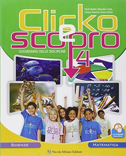 Clicko e scopro. Matematica scienze. Per la Scuola elementare. Con e-book. Con espansione online: 1