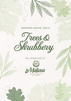 Trees and Shrubbery (English Edition) di [La Maliosa]