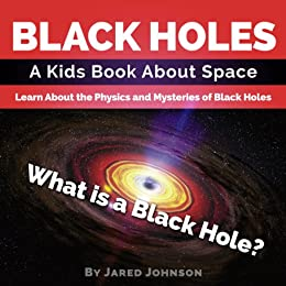 Black holes a kids book about space what is a black hole learn black holes a kids book about space what is a black hole learn fandeluxe Images