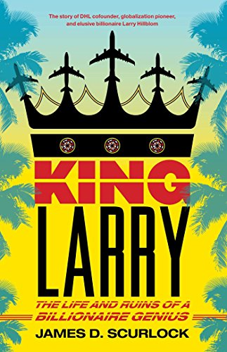 king-larry-the-life-and-ruins-of-a-billionaire-genius-english-edition