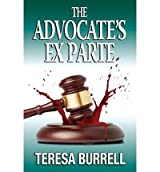 Burrell, Teresa [ The Advocate's Exparte ] [ THE ADVOCATE'S EXPARTE ] Sep - 2013 { Paperback }
