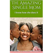 The Amazing Single Mom: I know how she does it (English Edition)