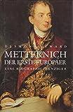 Metternich, der erste Europäer - Desmond Seward