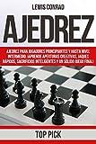 Ajedrez: Ajedrez para jugadores Principiantes y hasta Nivel Intermedio; ¡Aprende Aperturas Creativas, Jaques Rápidos, Sacrificios Inteligentes y un Sólido Final Juego Final! (Spanish Edition)