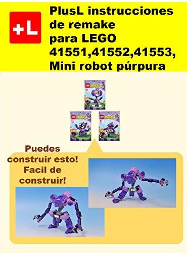 PlusL instrucciones de remake para LEGO 41551,41552,41553,Mini robot púrpura: Usted puede construir Mini robot púrpura de sus propios ladrillos!