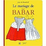 Le Mariage de Babar (French Edition) by Jeam de Brunhoff (2005-07-01)