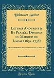 Telecharger Livres Lettres Amoureuses Et Pensees Diverses Du Marquis de Lassay 1652 1738 Choisies Et Publiees Avec Une Introduction Et Des Notes Classic Reprint (PDF,EPUB,MOBI) gratuits en Francaise