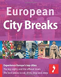 European City Breaks: The A-z Guide to Europe's Top 40 Cities