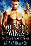 Wounded Wings: Dragon Shifter Romance (In Dragn Protection Book 3) (English Edition)