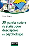 30 grandes notions de statistique descriptive en psychologie par Guéguen