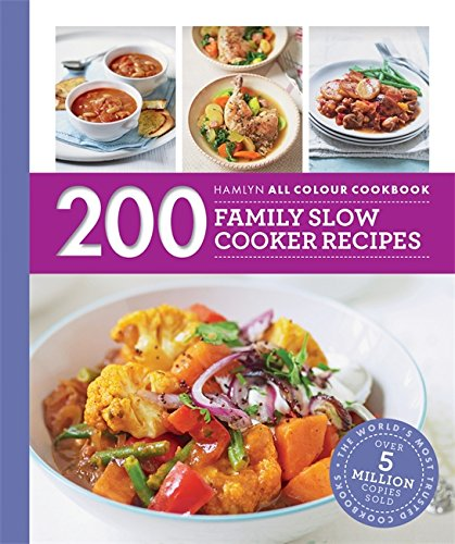 200 Family Slow Cooker Recipes: Hamlyn All Colour Cookbook (Hamlyn All Colour Cookery) (Paperback)
