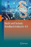 Recht und Technik: Handbuch Industrie 4.0