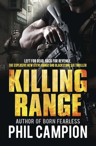 Killing Range: Left for Dead. Back for Revenge. by Campion, Phil (June 6, 2013) Paperback