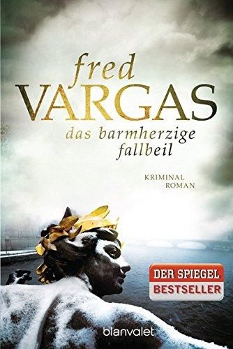 Buchseite und Rezensionen zu 'Das barmherzige Fallbeil: Kriminalroman' von Fred Vargas