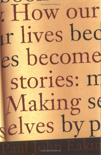 How Our Lives Become Stories: Making Selves por Paul John Eakin