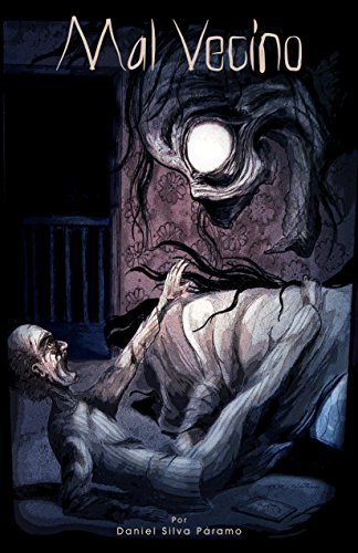 Mal vecino: cuentos de terror Daniel Silva Páramo por Daniel Roberto Silva  Páramo