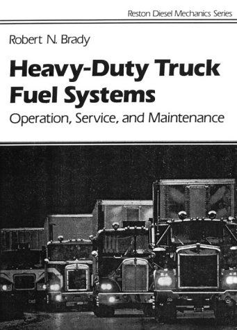 Heavy Duty Truck Diesel Fuel Systems: Operation, Service, and Maintenance (Reston Diesel Mechanics Series)