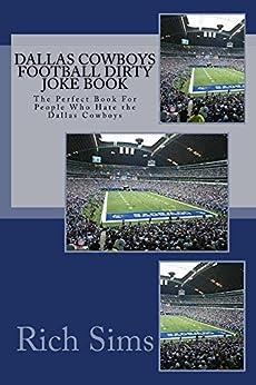Dallas Cowboys Football Dirty Joke Book: The Perfect Book