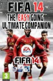 FIFA 14 - The Easy Going Ultimate Companion (English Edition)
