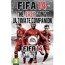 FIFA 14 - The Easy Going Ultimate Companion (English Edition)