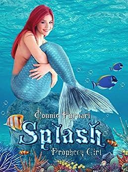 Splash Prophecy Girl di [Furnari, Connie]