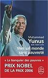 Vers UN Monde Sans Pauvrete (Ldp Litterature) by Muhammad Yunus (2004-05-05)