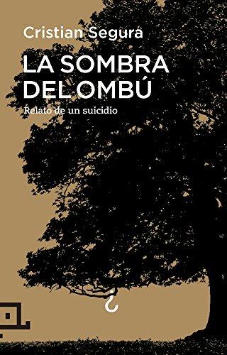 La Sombra Del Ombú (Cuadrilátero de libros - Divulgación) por Cristian Segura Arasa