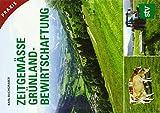 Zeitgemäße Grünlandbewirtschaftung