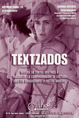Textzados : Recueils de textes detinés à travailler la compréhension de lecture chez les adolescents et/ou les adultes (1CD audio)