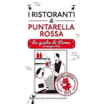 I Ristoranti Di Puntarella Rossa 2015. La Guida Di Roma Al Mangiar Bene