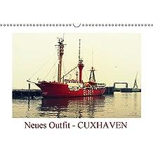 Neues Outfit - CUXHAVEN (Wandkalender 2017 DIN A3 quer): Die niedersächsischen Stadt Cuxhaven an der Nordsee erstrahlt hier im neuen fotografischen Outfit (Monatskalender, 14 Seiten )