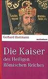 Reihe marixwissen: Die Kaiser des Heiligen Römischen Reiches - Gerhard Hartmann