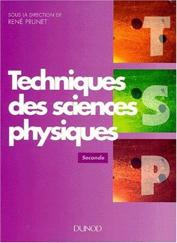 TECHNIQUES DES SCIENCES PHYSIQUES 2NDE. Option