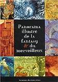 Panorama illustré de la fantasy & du merveilleux | Ruaud, André-François (1963-....). Auteur