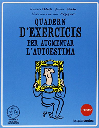 Qüadern d'exercicis per augmentar l'autoestima (Terapias Quaderns d'exercicis)