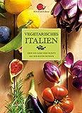 Vegetarisches Italien: Über 400 Rezepte aus den besten Osterien (HALLWAG SlowFood)