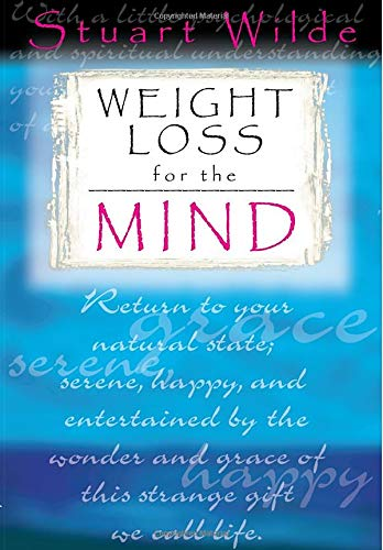 Weight Loss For The Mind por Stuart Wilde