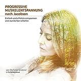 PROGRESSIVE MUSKELENTSPANNUNG NACH JACOBSON - 2 CDs *Einfach und effektiv entspannen und wunderbar schlafen* -