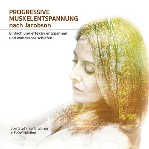 PROGRESSIVE MUSKELENTSPANNUNG NACH JACOBSON - 2 CDs *Einfach und effektiv entspannen und wunderbar schlafen*