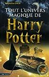 Tout l'univers magique de Harry Potter
