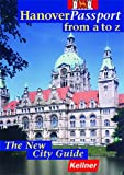 Hannover - Passport from a to z: The New City Guide. Deutsche Ausgabe - Klaus Kellner