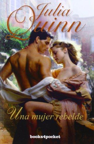 Una mujer rebelde (Books4pocket romántica) por Julia Quinn