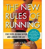 [( The New Rules of Running: Five Steps to Run Faster and Longer for Life By Vad, Vijay ( Author ) Paperback Apr - 2014)] Paperback