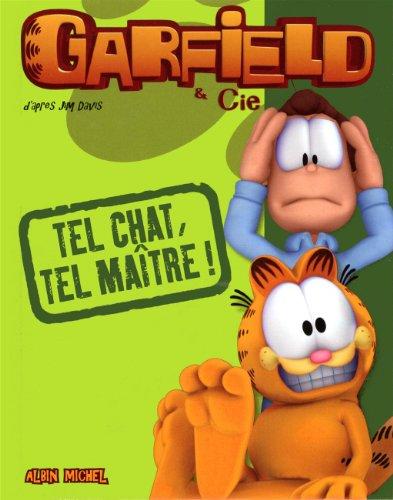 Garfield & Cie : Tel Chat, tel maître !