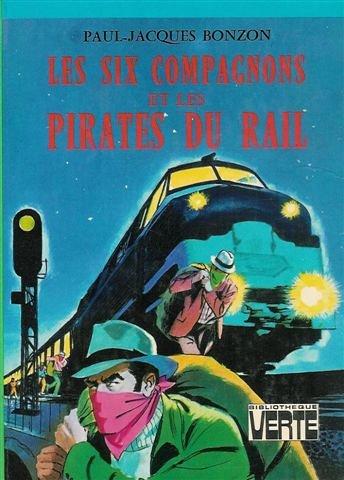 Les six compagnons et les pirates du rail : Collection : Bibliothèque verte cartonnée & illustrée