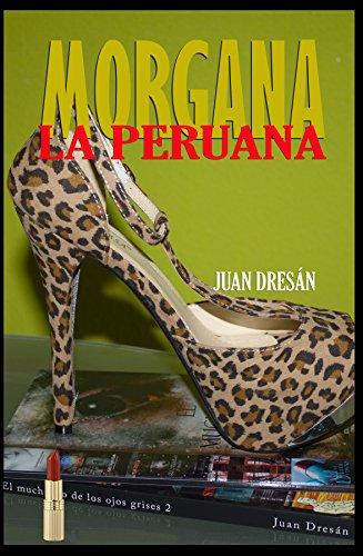 Morgana la Peruana: El muchacho de los ojos grises XII por Juan Dresán