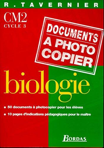 Biologie CM2, cycle 3. Fiches à photocopier par Raymond Tavernier