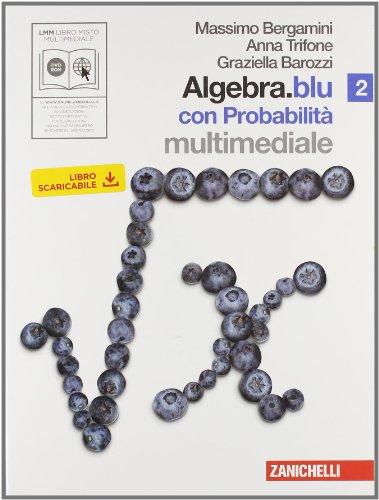 Algebra.blu. Probabilità. Per le Scuole superiori. Con DVD-ROM. Con espansione online: 2